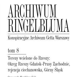 Tereny wcielone do Rzeszy: Okręg Rzeszy Gdańsk-Prusy Zachodnie, rejencja ciechanowska, Górny Śląsk