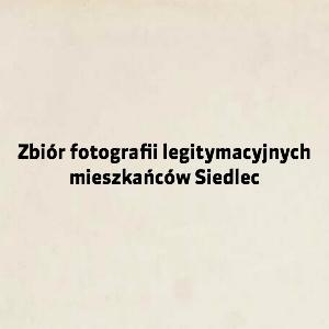 Zbiór fotografii legitymacyjnych mieszkańców Siedlec